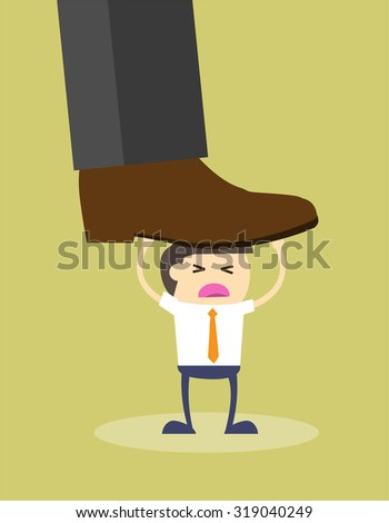 Concept of oppressed by the boss with businessman under a big shoe. - stock vector