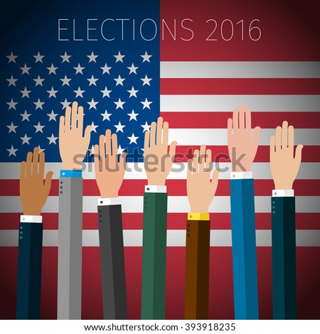 Concept of voting. Hands raised up, election day campaign. US Presidential election 2016. Flat design, vector illustration. - stock vector