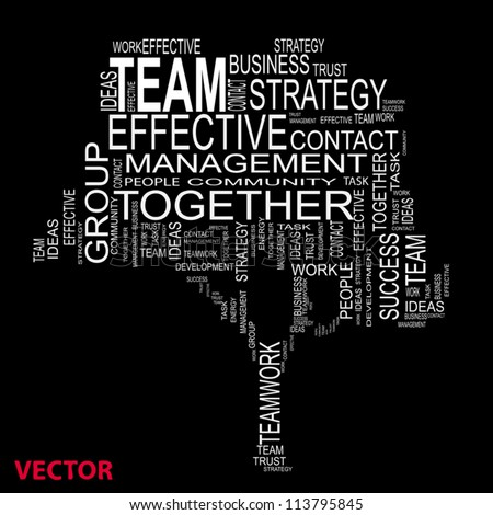 Concept or conceptual white text wordcloud or tagcloud isolated on black background ,metaphor for business,team,teamwork,management,effective,success,communication,company, cooperation,group or symbol - stock vector