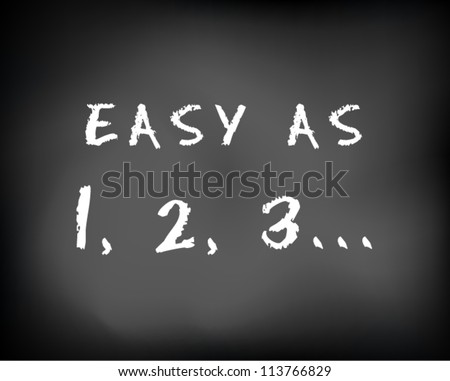 """Conceptual """"easy as 1 2 3"""" ad on black chalkboard. One two three. Slide template. Vector Illustration. - stock vector"""
