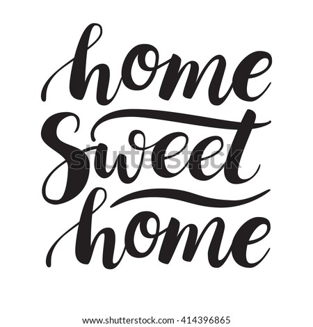 Conceptual handwritten phrase Home Sweet Home. Calligraphic quote. Vector illustration for housewarming posters, banners, cards - stock vector