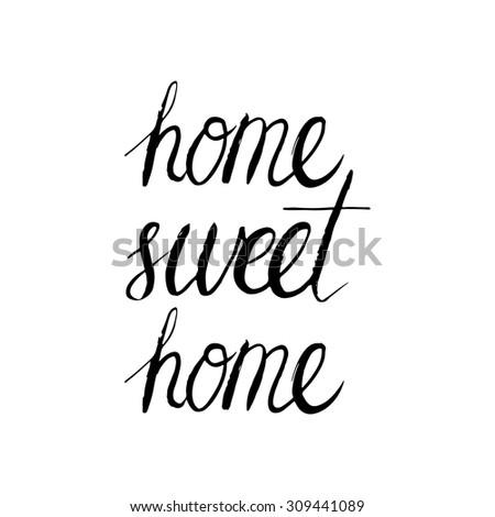 Conceptual handwritten phrase Home sweet home. Handdrawn lettering design. T shirt hand lettered calligraphic design. Vector illustration. - stock vector