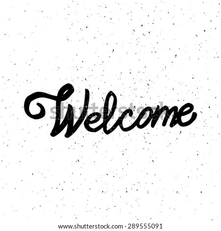Conceptual handwritten phrase Welcome, hand lettering. Vector illustration. - stock vector