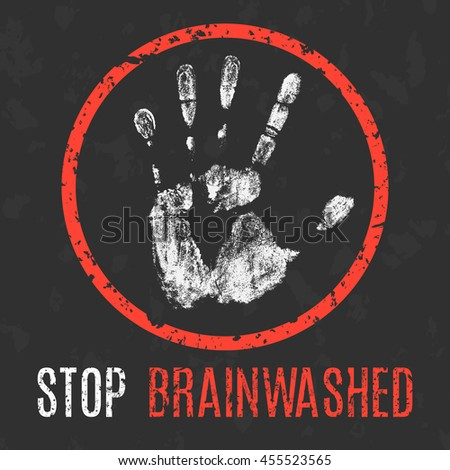 the concept of brainwashing Brainwashing doesn't take any sci-fi gadgetry or manchurian candidate hypnotism bullshit there are all sorts of tried-and-true techniques that anyone can use to bypass the thinking part of your brain and flip a switch deep inside that says obey now i know what you're thinking sure, just make.