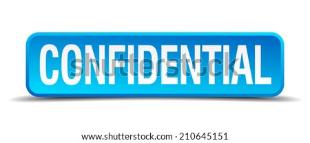 confidential blue 3d realistic square isolated button - stock vector