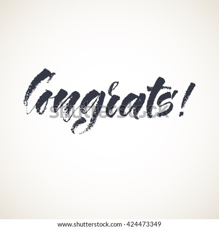 Congrats lettering card. Hand drawn ink illustration phrase. Handwritten modern brush calligraphy.