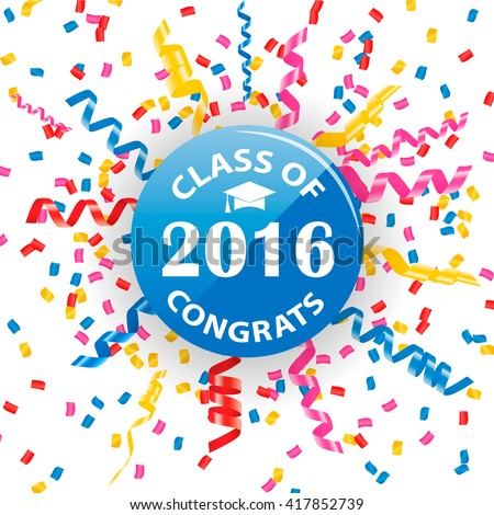 Congratulation to graduates of 2016 year sign or symbol with confetti and streamers, vector illustration. Successful graduation congrats - stock vector