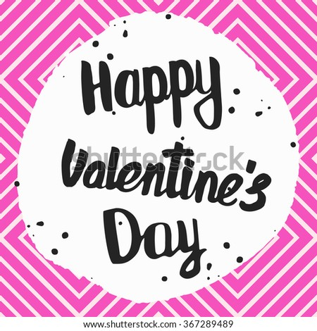 Congratulations on the Valentine's day . Geometric background . Letters drawn by hand . Happy Valentines Day. Pink background. - stock vector