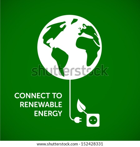 Connect to renewable energy - ecology background / eco energy concept  - stock vector