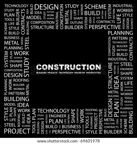 CONSTRUCTION. Word collage on black background. Illustration with different association terms.