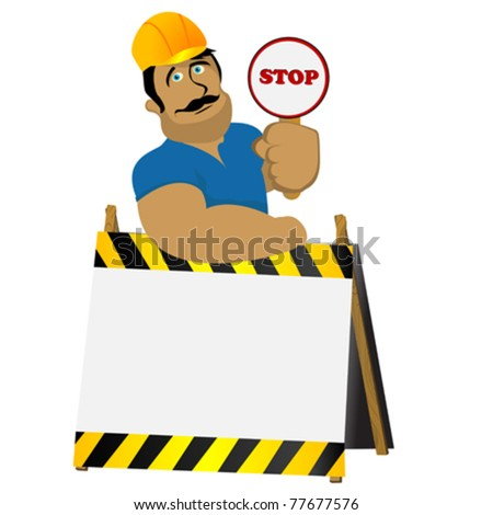 Construction worker with a stop sign leaning over a warning post. Plenty of room for text. - stock vector