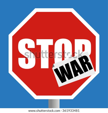 Conventional red and white road traffic Stop sign with a sticker of the word WAR added as an peace protest concept