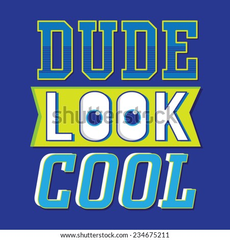 Cool dude text typography, t-shirt graphics, vectors - stock vector
