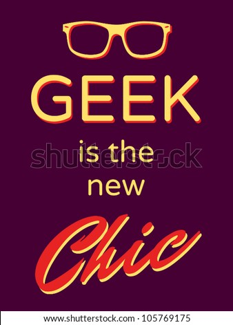 """Cool retro style poster """"Geek is the New Chic"""" - stock vector"""