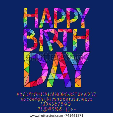 Cool Vector Greeting Card Happy Birthday With Set Of Colorful Patched Alphabet Letters Numbers