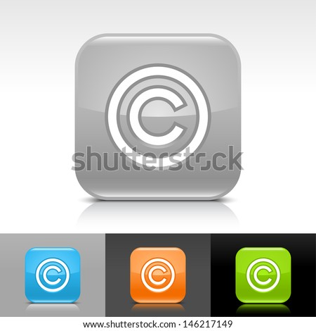 Copyright icon. Blue, orange, green, gray color glossy web button with white sign. Rounded square shape with shadow, reflection on white, gray, black background. Vector illustration element 8 eps  - stock vector