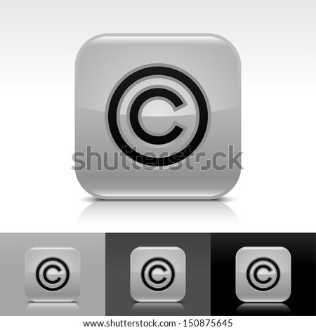 Copyright icon gray color glossy web button with black sign. Rounded square shape with shadow, reflection on white, gray, black background. Vector illustration design element save 8 eps  - stock vector
