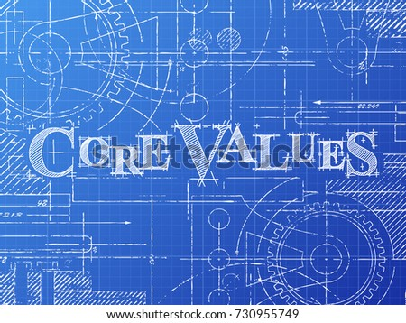 Core values text with gear wheels hand drawn on blueprint technical drawing background