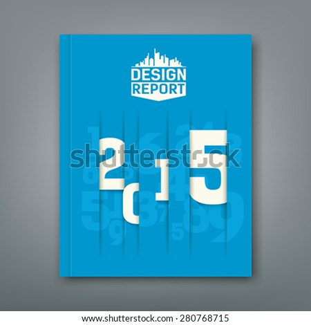 Cover Annual Report numbers 2015, design on blue background, vector illustration - stock vector
