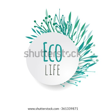 Cover vector plants with place for text for your design. Eco life. - stock vector