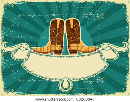 Cowboy boots card on old paper .Vintage background for text - stock vector