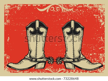 Cowboy boots .Vector graphic image  with grunge background - stock vector
