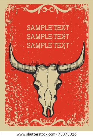 Cowboy old paper background for text with bull skull .Retro image for text