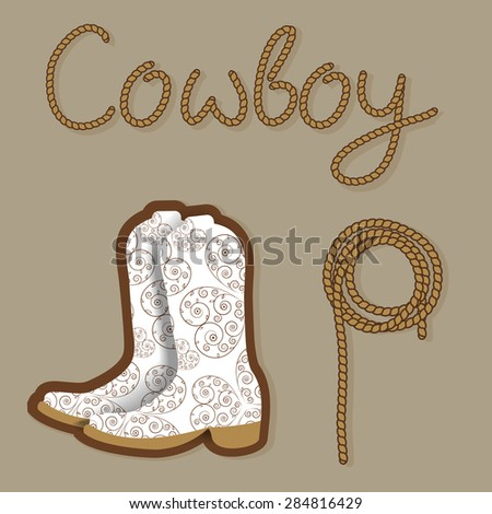 Cowboy poster. Wild west background for your design. Cowboy elements set.  Boots and lasso rope on brown background - stock vector