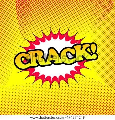 Crack comic book retro cartoon illustration with halftone effects. Pop-art style. Template for web and mobile applications