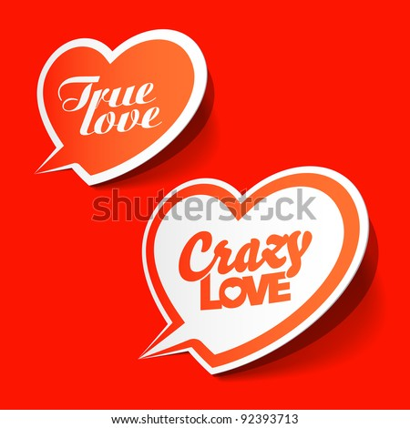 Crazy and True love - enamored bubbles. Vector.