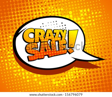Crazy sale bubble talk in pop-art style. - stock vector