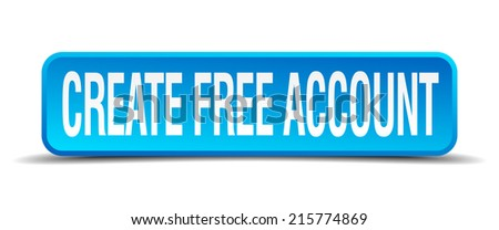create free account blue 3d realistic square isolated button - stock vector