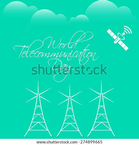 Creative abstract for World Telecommunication Day with nice three communication tower in a nice green colour cloudy sky in a background.  - stock vector