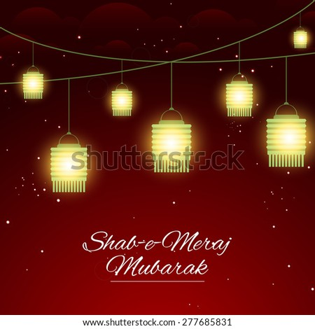 Creative and beautiful vector abstract in which Multiple yellow color lantern hanging in a shiny night for Shab-e-Meraj  - stock vector