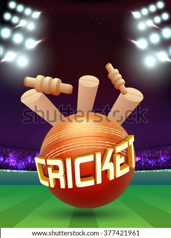 Creative Cricket Ball hit the Wicket Stumps on stadium lights background. - stock vector