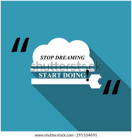 """Creative flat design of an inspirational quote """"Stop Dreaming Start Doing!"""", eps10 Vector. - stock vector"""