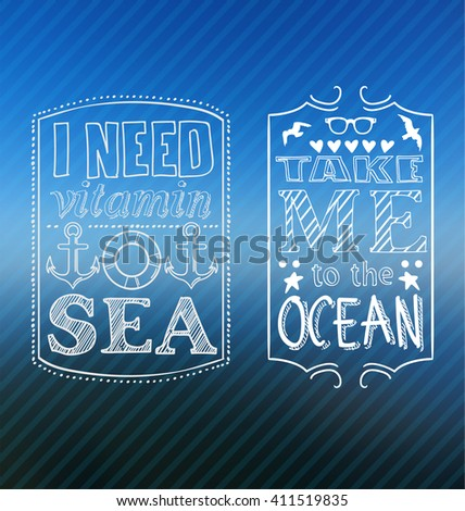 creative graphic poster for your design. summer emblems. Vector summer icons. I need vitamin sea. anchor, Lifebuoy, lettering.   take me to the ocean - stock vector