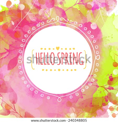 Creative green and pink texture with leaves and berries traces. Doodle circle frame with text hello spring. Vector design for spring sales, banners, advertisement. - stock vector