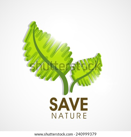 Creative green leaves with text for Save Nature concept on shiny white background. - stock vector