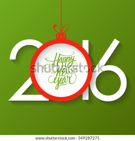 Creative happy new year 2016 text design with christmas ball. Happy new year hand drawn text design. Vector illustration. - stock vector