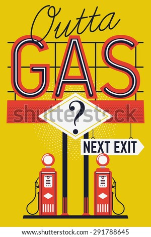 Creative 'Outta Gas?' printable vector wall art poster template. Funny gasoline filling station themed promotional poster - stock vector