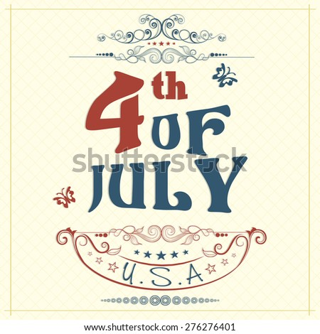 Creative poster, banner or flyer with text 4th of July in national flag color for American Independence Day celebration. - stock vector