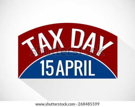 Creative Tax Day Abstract with nice and creative white colour background. - stock vector