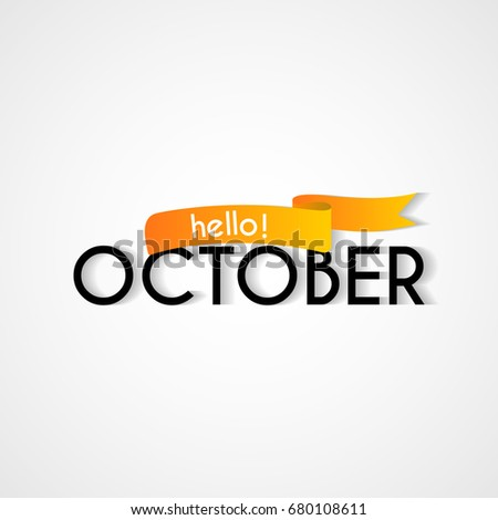 Creative typography greetings new month hello stock vector 680108611 creative typography greetings of new month hello october lettering vector illustration with ribbon m4hsunfo