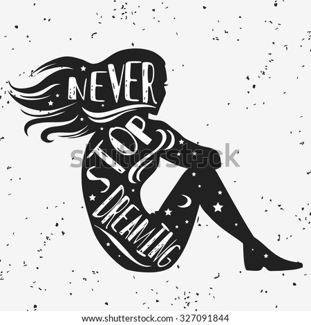 Creative Typography Poster With Girl And Quote Never Stop Dreaming Hand Draw Lettering