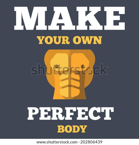 Creative unusual fitness poster with flat icon of tanned skin bodybuilder athletic torso abs and motivational phrase, vector illustration - stock vector