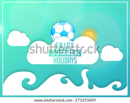 Creative vector illustration of Enjoy Summer Holidays in a nice blue colour cloudy background. - stock vector