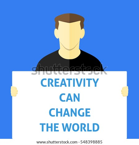 Creativity Can Change The World - Man showing sign. Business person holding a white piece of cardboard