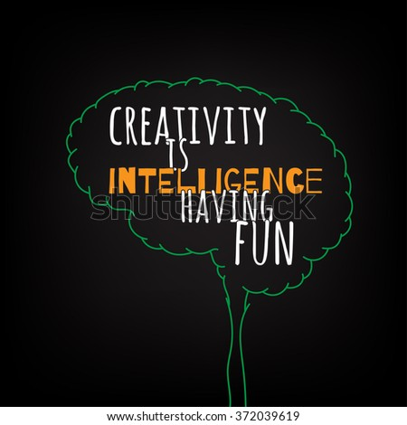 creativity is intelligence having fun motivation clever ideas in the brain poster. Text lettering of an inspirational saying. Quote Typographical Poster Template, vector design - stock vector