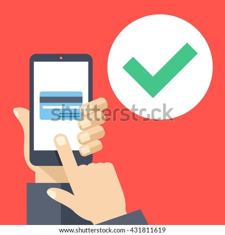 Credit card on smartphone screen and green checkmark. Hand holds smartphone, finger touch screen. Mobile payment, transaction approved concepts. Flat design graphic elements. Vector illustration - stock vector